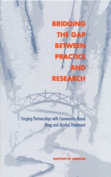 Bridging the Gap Between Practice and Research : Forging Partnerships with Community-Based Drug and Alcohol Treatment, PDF eBook