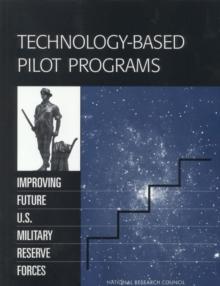 Technology-Based Pilot Programs : Improving Future U.S. Military Reserve Forces, PDF eBook