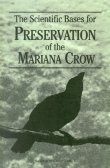 The Scientific Bases for Preservation of the Mariana Crow, PDF eBook