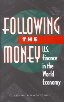 Following the Money : U.S. Finance in the World Economy, PDF eBook