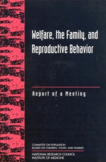Welfare, the Family, and Reproductive Behavior : Report of a Meeting, PDF eBook