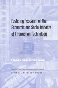 Fostering Research on the Economic and Social Impacts of Information Technology, PDF eBook