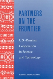 Partners on the Frontier : The Future of U.S.-Russian Cooperation in Science and Technology, PDF eBook