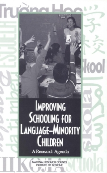 Improving Schooling for Language-Minority Children : A Research Agenda, PDF eBook