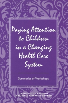 Paying Attention to Children in a Changing Health Care System, PDF eBook