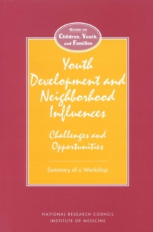 Youth Development and Neighborhood Influences : Challenges and Opportunities, PDF eBook