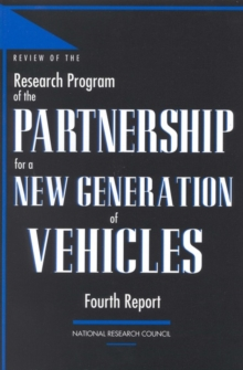 Review of the Research Program of the Partnership for a New Generation of Vehicles : Fourth Report, PDF eBook