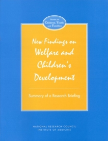 New Findings on Welfare and Children's Development : Summary of a Research Briefing, PDF eBook