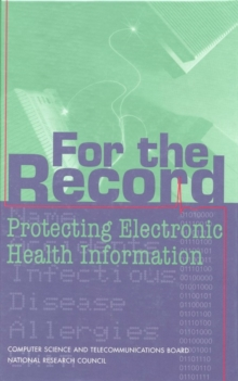 For the Record : Protecting Electronic Health Information, PDF eBook