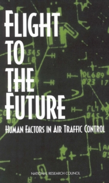 Flight to the Future : Human Factors in Air Traffic Control, PDF eBook