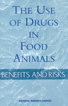 The Use of Drugs in Food Animals : Benefits and Risks, PDF eBook