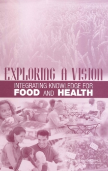 Exploring a Vision : Integrating Knowledge for Food and Health, PDF eBook