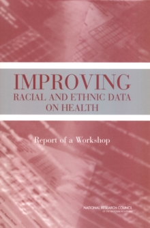 Improving Racial and Ethnic Data on Health : Report of a Workshop, PDF eBook