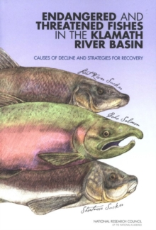Endangered and Threatened Fishes in the Klamath River Basin : Causes of Decline and Strategies for Recovery, PDF eBook