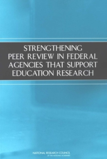 Strengthening Peer Review in Federal Agencies That Support Education Research, PDF eBook