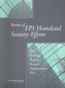 Review of EPA Homeland Security Efforts : Safe Buildings Program Research Implementation Plan, PDF eBook