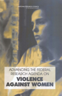 Advancing the Federal Research Agenda on Violence Against Women, PDF eBook