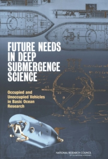 Future Needs in Deep Submergence Science : Occupied and Unoccupied Vehicles in Basic Ocean Research, PDF eBook