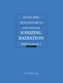 Health Risks from Exposure to Low Levels of Ionizing Radiation : BEIR VII Phase 2, PDF eBook