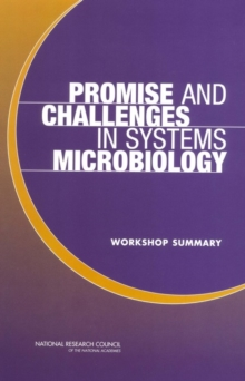 Promise and Challenges in Systems Microbiology : Workshop Summary, PDF eBook