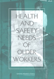 Health and Safety Needs of Older Workers, PDF eBook