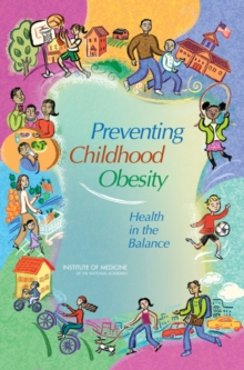 Preventing Childhood Obesity : Health in the Balance, PDF eBook