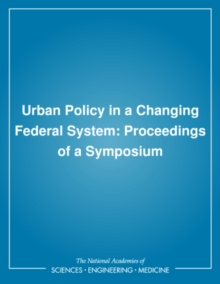 Urban Policy in a Changing Federal System : Proceedings of a Symposium, PDF eBook