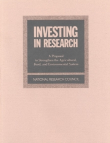 Investing in Research : A Proposal to Strengthen the Agricultural, Food, and Environmental System, PDF eBook