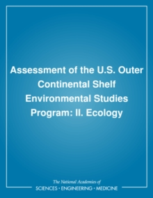 Assessment of the U.S. Outer Continental Shelf Environmental Studies Program : II. Ecology, PDF eBook