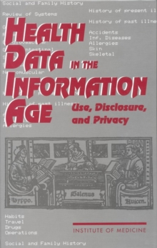 Health Data in the Information Age : Use, Disclosure, and Privacy, PDF eBook