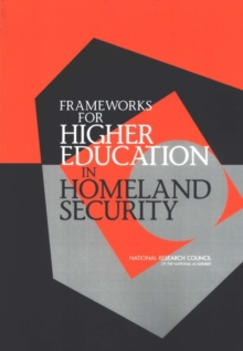 Frameworks for Higher Education in Homeland Security, PDF eBook