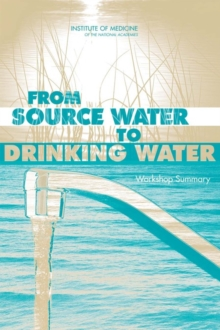 From Source Water to Drinking Water : Workshop Summary, PDF eBook
