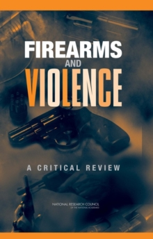 Firearms and Violence : A Critical Review, PDF eBook