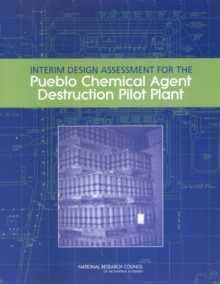 Interim Design Assessment for the Pueblo Chemical Agent Destruction Pilot Plant, PDF eBook