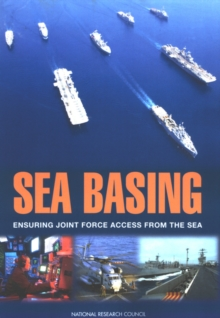 Sea Basing : Ensuring Joint Force Access from the Sea, PDF eBook