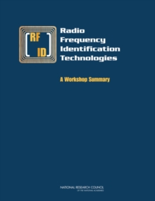 Radio Frequency Identification Technologies : A Workshop Summary, PDF eBook