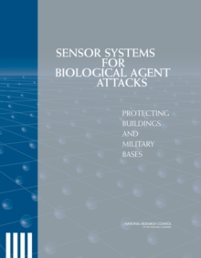Sensor Systems for Biological Agent Attacks : Protecting Buildings and Military Bases, PDF eBook