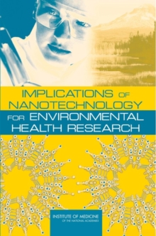 Implications of Nanotechnology for Environmental Health Research, PDF eBook