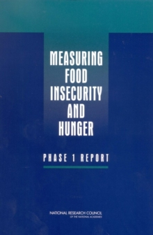Measuring Food Insecurity and Hunger : Phase 1 Report, PDF eBook