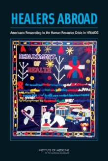 Healers Abroad : Americans Responding to the Human Resource Crisis in HIV/AIDS, PDF eBook