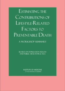 Estimating the Contributions of Lifestyle-Related Factors to Preventable Death : A Workshop Summary, PDF eBook