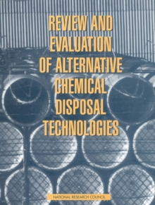 Review and Evaluation of Alternative Chemical Disposal Technologies, PDF eBook