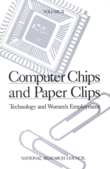 Computer Chips and Paper Clips : Technology and Women's Employment, Volume II: Case Studies and Policy Perspectives, PDF eBook
