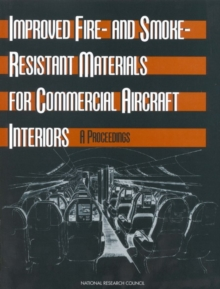 Improved Fire- and Smoke-Resistant Materials for Commercial Aircraft Interiors : A Proceedings, PDF eBook
