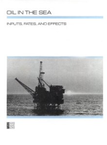 Oil in the Sea : Inputs, Fates, and Effects, PDF eBook