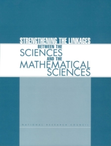 Strengthening the Linkages Between the Sciences and the Mathematical Sciences, PDF eBook