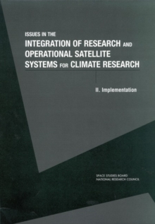 Issues in the Integration of Research and Operational Satellite Systems for Climate Research : Part II. Implementation, PDF eBook