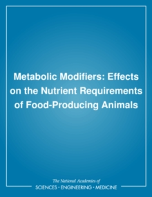 Metabolic Modifiers : Effects on the Nutrient Requirements of Food-Producing Animals, PDF eBook