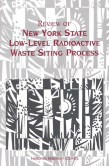 Review of New York State Low-Level Radioactive Waste Siting Process, PDF eBook