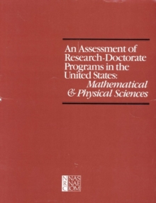 An Assessment of Research-Doctorate Programs in the United States : Mathematical and Physical Sciences, PDF eBook